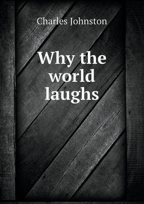 Why the World Laughs (Paperback)