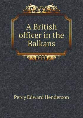 A British Officer in the Balkans (Paperback)
