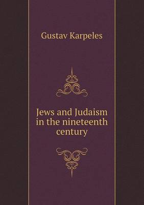 Jews and Judaism in the Nineteenth Century (Paperback)