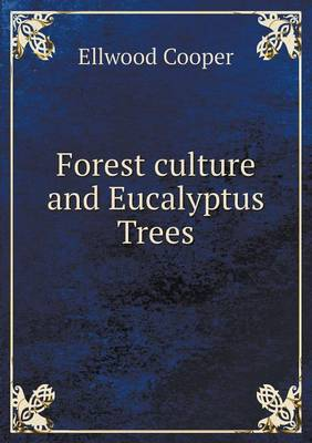 Forest Culture and Eucalyptus Trees (Paperback)