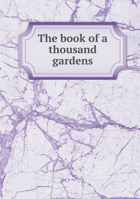 The Book of a Thousand Gardens (Paperback)