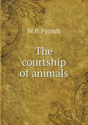 The Courtship of Animals (Paperback)