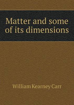 Matter and Some of Its Dimensions (Paperback)