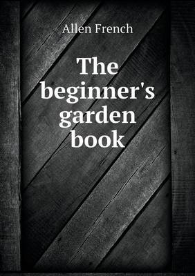 The Beginner's Garden Book (Paperback)