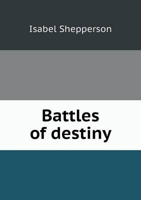 Battles of Destiny (Paperback)