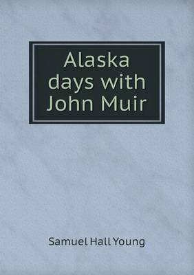 Alaska Days with John Muir (Paperback)