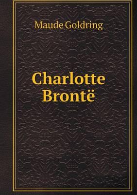 Charlotte Bronte (Paperback)