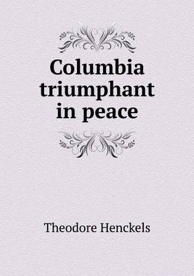 Columbia Triumphant in Peace (Paperback)