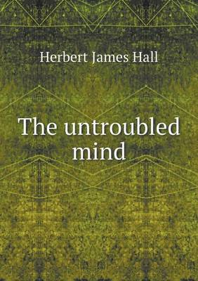 The Untroubled Mind (Paperback)