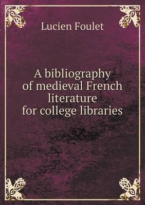 A Bibliography of Medieval French Literature for College Libraries (Paperback)