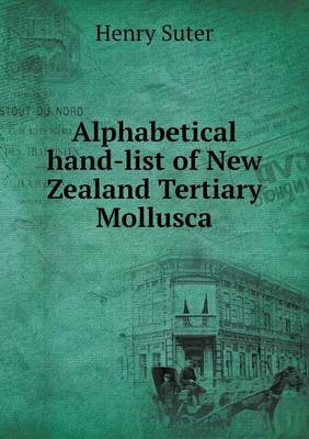 Alphabetical Hand-List of New Zealand Tertiary Mollusca (Paperback)