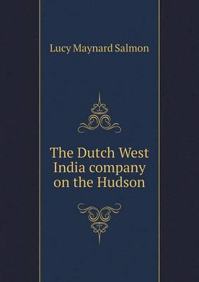 The Dutch West India Company on the Hudson (Paperback)