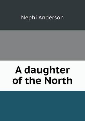 A Daughter of the North (Paperback)