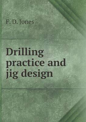 Drilling Practice and Jig Design (Paperback)