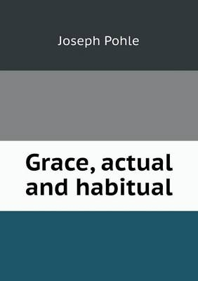 Grace, Actual and Habitual (Paperback)