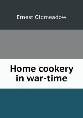Home Cookery in War-Time (Paperback)