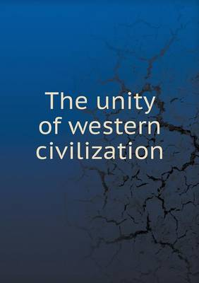The Unity of Western Civilization (Paperback)
