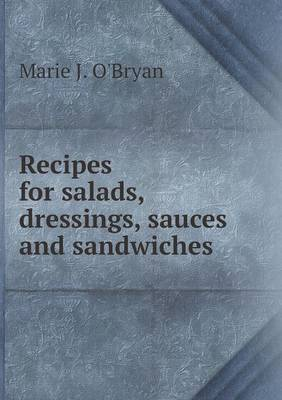 Recipes for Salads, Dressings, Sauces and Sandwiches (Paperback)