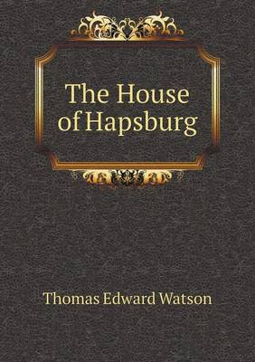 The House of Hapsburg (Paperback)