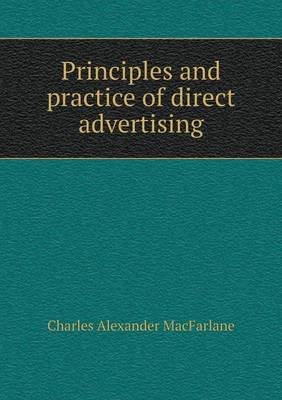 Principles and Practice of Direct Advertising (Paperback)