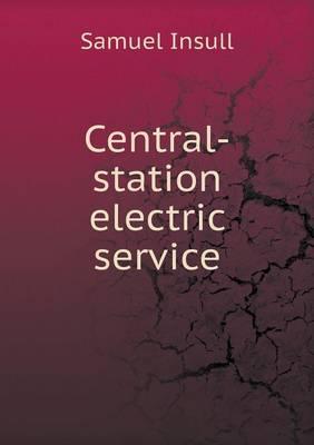 Central-Station Electric Service (Paperback)