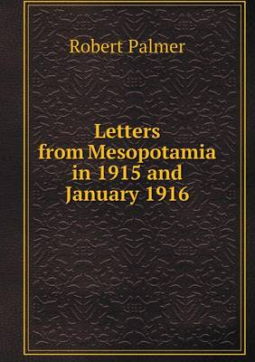 Letters from Mesopotamia in 1915 and January 1916 (Paperback)