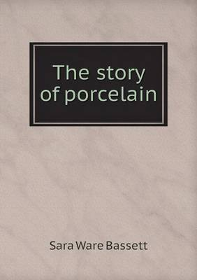 The Story of Porcelain (Paperback)