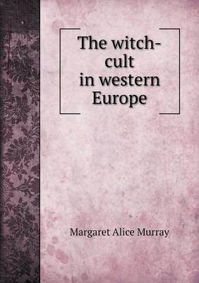 The Witch-Cult in Western Europe (Paperback)