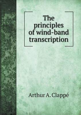 The Principles of Wind-Band Transcription (Paperback)
