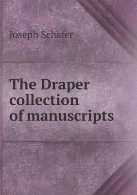 The Draper Collection of Manuscripts (Paperback)