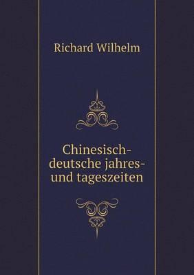 Chinesisch-Deutsche Jahres- Und Tageszeiten (Paperback)