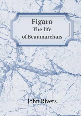 Figaro the Life of Beaumarchais (Paperback)