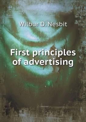 First Principles of Advertising (Paperback)