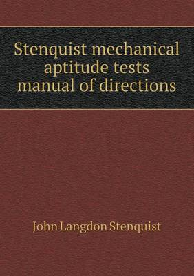 Stenquist Mechanical Aptitude Tests Manual of Directions (Paperback)