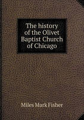 The History of the Olivet Baptist Church of Chicago (Paperback)