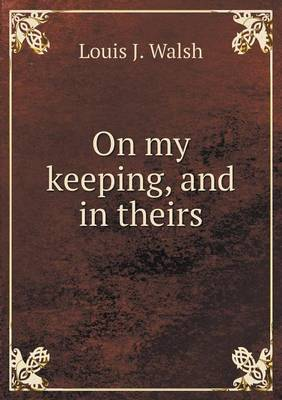 On My Keeping, and in Theirs (Paperback)