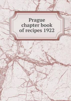 Prague Chapter Book of Recipes 1922 (Paperback)