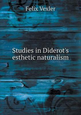 Studies in Diderot's Esthetic Naturalism (Paperback)