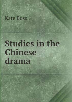 Studies in the Chinese Drama (Paperback)