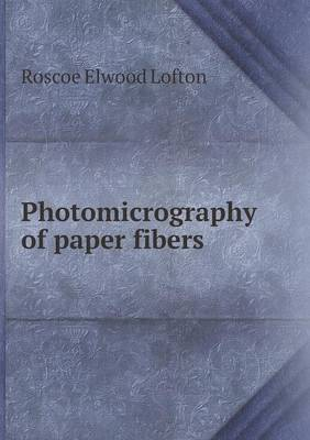 Photomicrography of Paper Fibers (Paperback)
