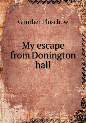 My Escape from Donington Hall (Paperback)