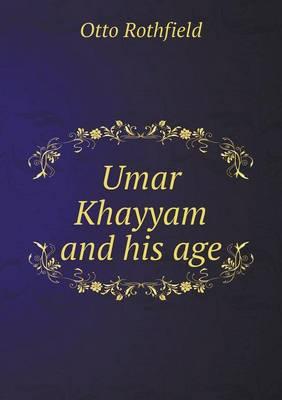 Umar Khayyam and His Age (Paperback)