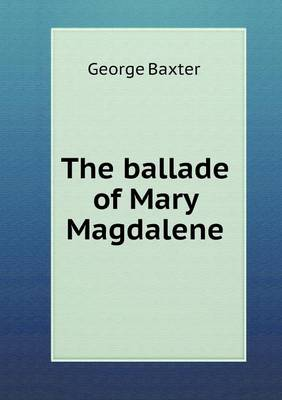 The Ballade of Mary Magdalene (Paperback)