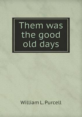 Them Was the Good Old Days (Paperback)