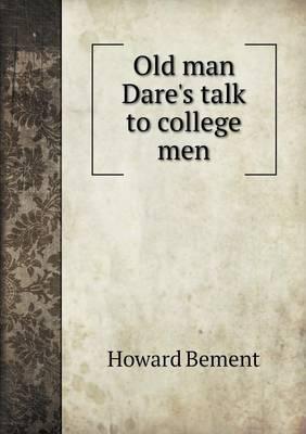 Old Man Dare's Talk to College Men (Paperback)