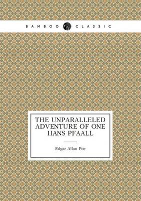 The Unparalleled Adventure of One Hans Pfaall (Paperback)