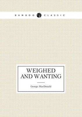 Weighed and Wanting (Paperback)