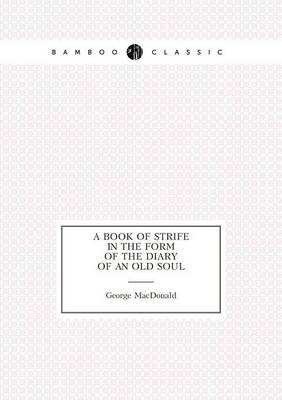 A Book of Strife in the Form of the Diary of an Old Soul a Poems (Paperback)
