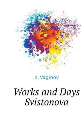 Works and Days Svistonova (Paperback)
