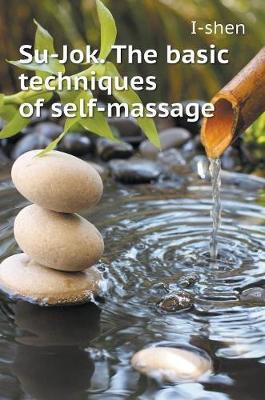 Su-Jok. the Basic Techniques of Self-Massage (Hardback)